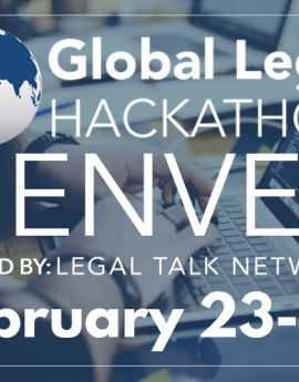 The Denver chapter of the Global Legal Hackathon, happening February 23rd through February 25th.