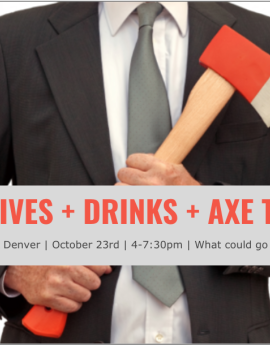 IT executives throwing axes in denver